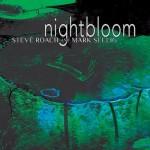 Album cover: Nightbloom by Steve Roach & Mark Seelig
