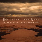 Album cover: The Desert Inbetween by Steve Roach & Brian Parnham